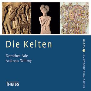 Die Kelten (Ungekürzt) Audiobook