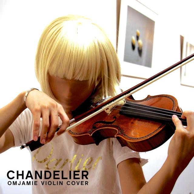 Sia - Chandelier | OMJamie Violin Cover by OMJamie on Spotify