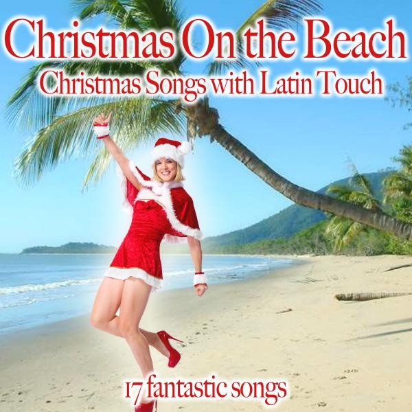 Christmas on the Beach (Christmas Songs with Latin Touch) by Various Artists on Spotify