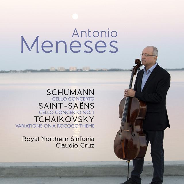 Antonio Meneses: Schumann / Saint-Saëns / Tchaikovsky