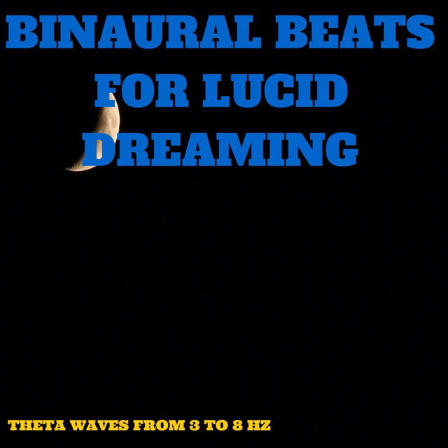 Binaural Beats for Lucid Dreaming (Theta Waves from 3 to 8