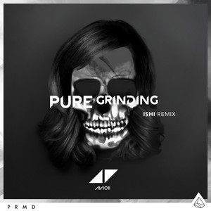 Pure Grinding (iSHi Remix)