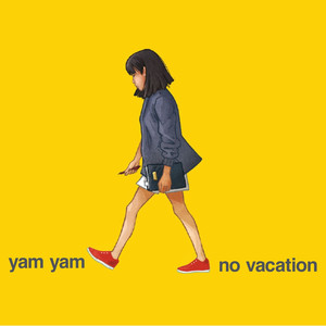 Yam Yam - No Vacation
