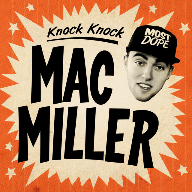 Knock Knock, a song by Mac Miller on Spotify