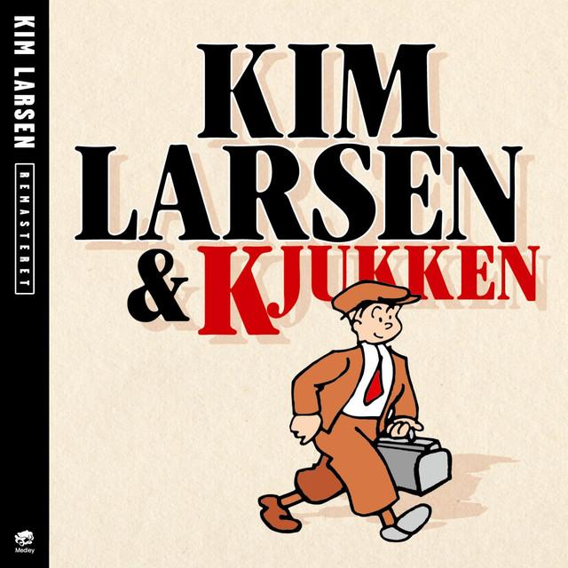 Kim Larsen & Kjukken [Remastered]