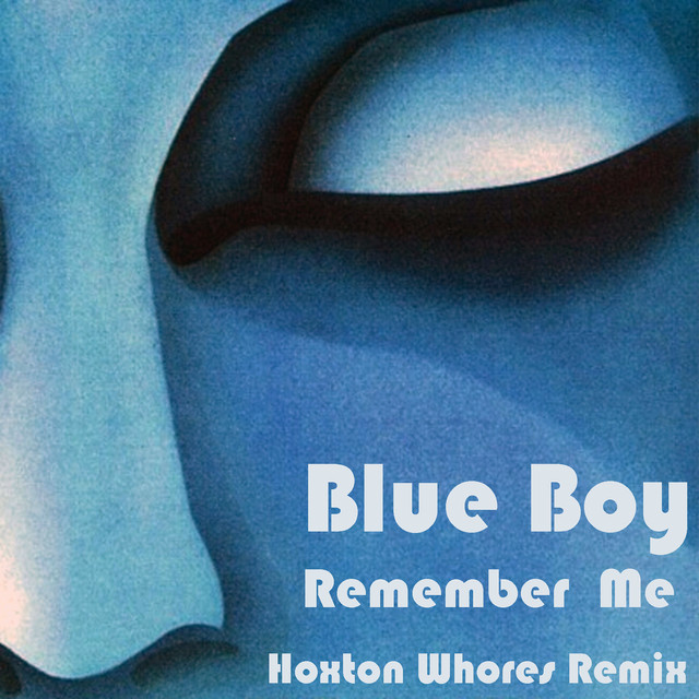 blueboy - remember me hoxton who.res remix