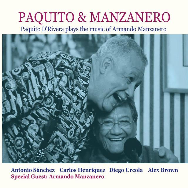 Paquito D'Rivera Plays the Music of Armando Manzanero