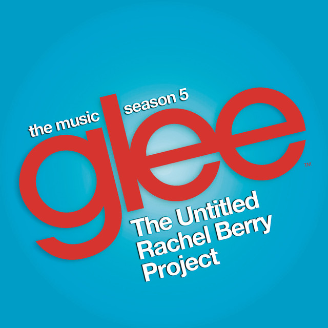 Glee: The Music, The Untitled Rachel Berry Project