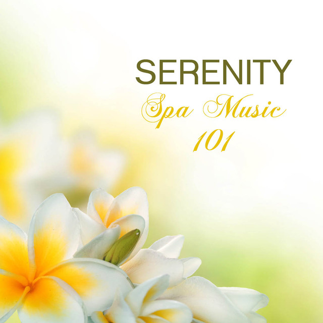 Serenity Relaxing Spa Music, 101 Spa Music Songs, Sound Therapy