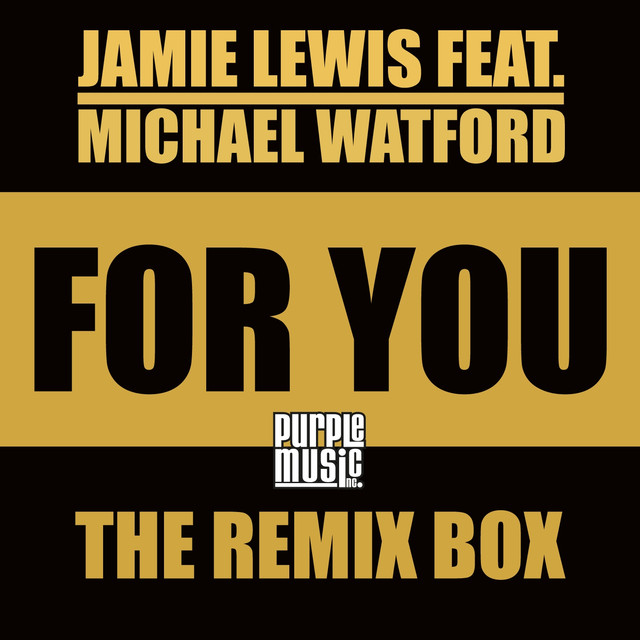 For You (feat. Michael Watford) [Remix Box]