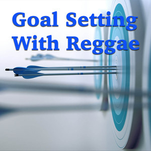 Goal Setting With Reggae