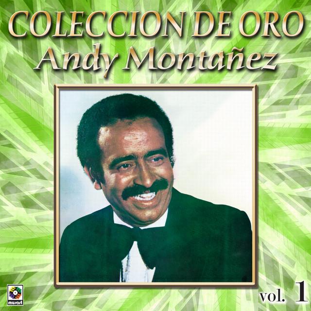 Andy Monta#ez Coleccion De Oro, Vol. 1 - Mujer Impura