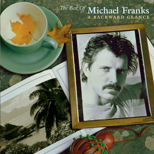 The Best Of Michael Franks: A Backward Glance - Michael Franks
