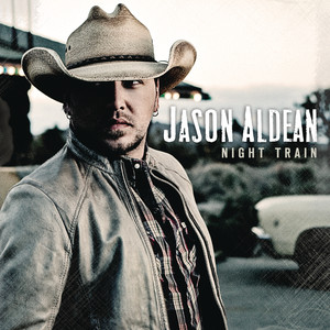 Night Train - Jason Aldean
