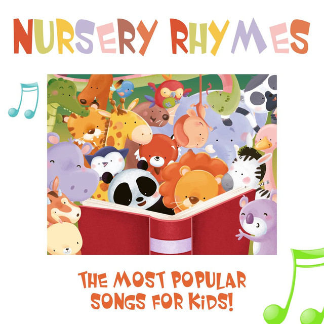 Nursery Rhymes The Most Por Songs For Kids With Sing Alongs By On Spotify