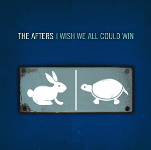 I Wish We All Could Win - The Afters