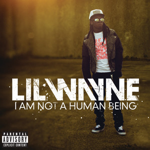 I Am Not A Human Being (Explicit Version) Albümü