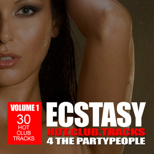 Ecstasy - Hot Club Tracks 4 the Party People, Vol. 1