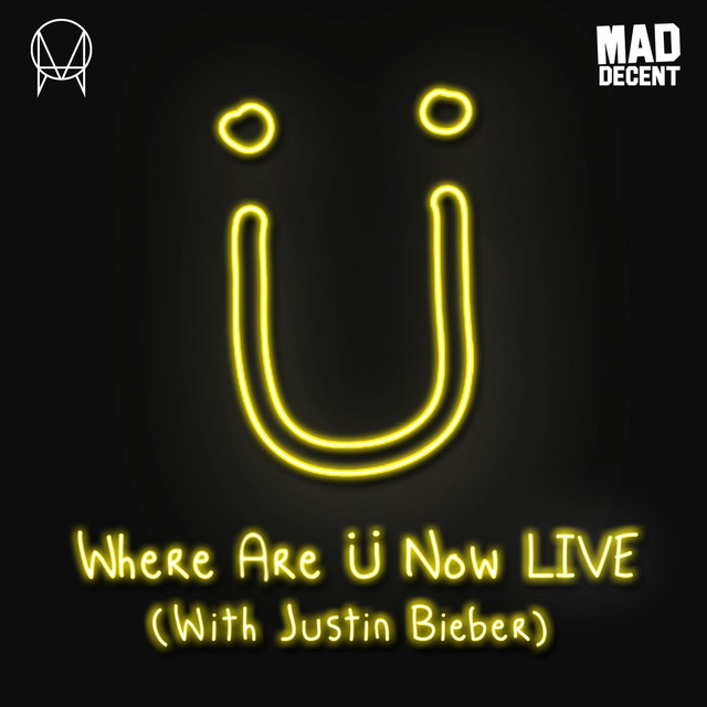 Diplo, Skrillex, Jack U Where Are Ü Now LIVE (with Justin Bieber) album cover