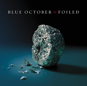 Foiled - Blue October