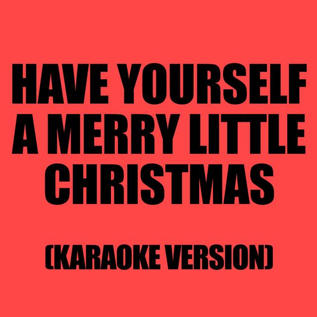 have yourself a merry little christmas karaoke version by karaoke ameritz on spotify