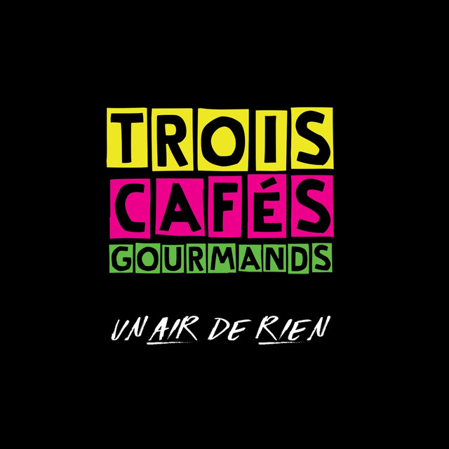 un air de rien by trois caf s gourmands on spotify. Black Bedroom Furniture Sets. Home Design Ideas
