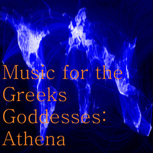 Music for the Greeks Goddesses: Athena