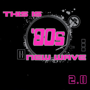 This Is '80s New Wave 2.0