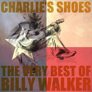 Charlie's Shoes: The Very Best of Billy Walker album