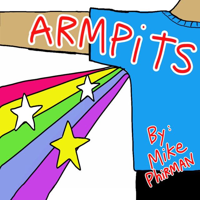 Armpits by Mike Phirman