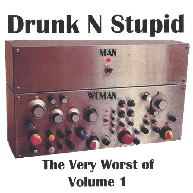 More By Drunk N Stupid