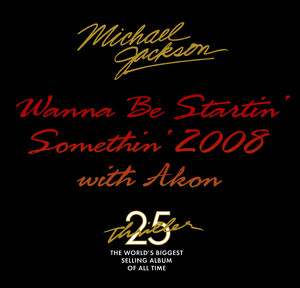 Wanna Be Startin' Somethin' 2008 With Akon Albümü