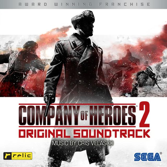 Company of Heroes 2: Original Soundtrack by Cris Velasco on Spotify