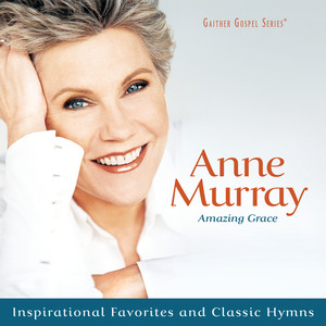 Amazing Grace: Inspirational Favorites And Classic Hymns - Anne Murray