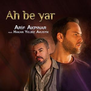 Ah Be Yar (feat. Hakan Yelbiz Akustik) Albümü
