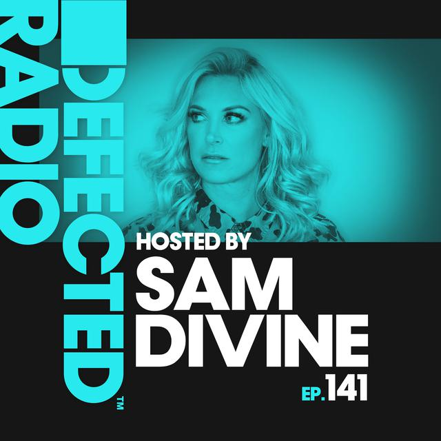 Defected Radio Episode 141 (hosted by Sam Divine)