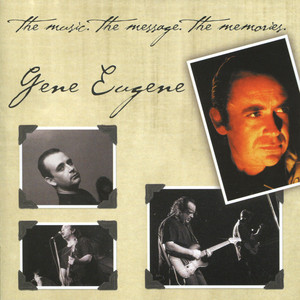 Gene Eugene: The Music, The Message, The Memories