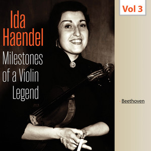 Milestones of a Violin Legend: Ida Haendel, Vol. 3 Albümü