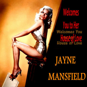 Jayne Mansfield Welcomes You to Her House of Love album