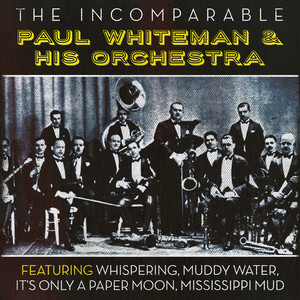 The Incomparable Paul Whiteman & His Orchestra