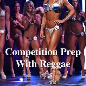 Competition Prep With Reggae album