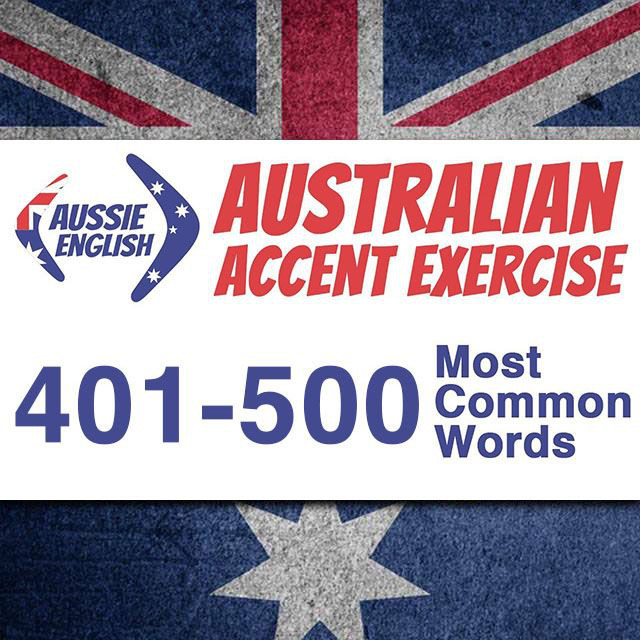 AE 395: 401-500 Most Common Words Australian Accent