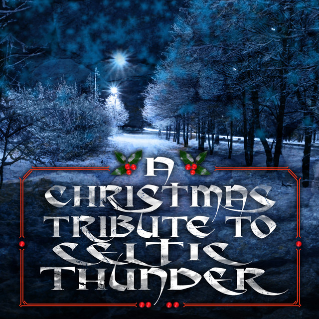 Celtic Thunder Christmas.A Christmas Tribute To Celtic Thunder By Holiday Vocal Star