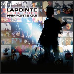 Lapointe 1994-2006 N'importe qui - Eric Lapointe