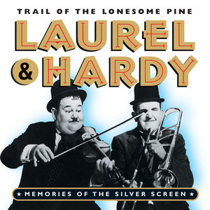Trail of the Lonesome Pine: Laurel & Hardy Memories of the Silver Screen album
