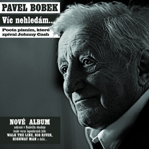 Pavel Bobek - Vic nehledam...