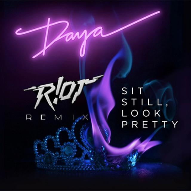 Sit Still, Look Pretty (feat. R!OT)