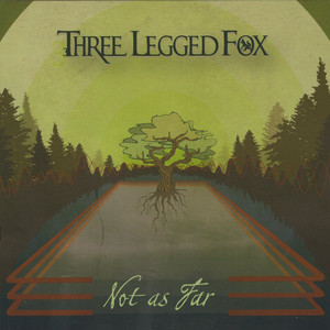 Not As Far - Three Legged Fox