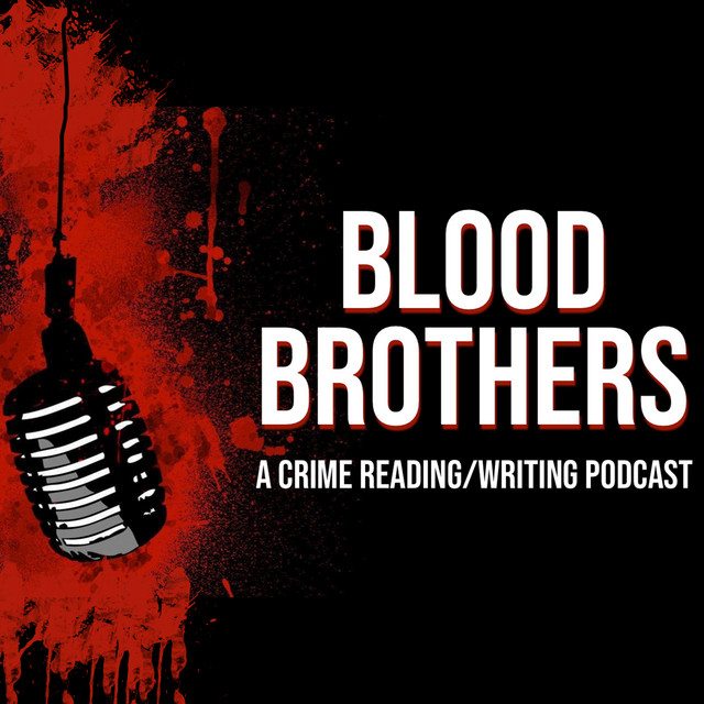 Blood Brothers Crime Podcast