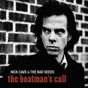 The Boatman's Call  - Nick Cave And The Bad Seeds